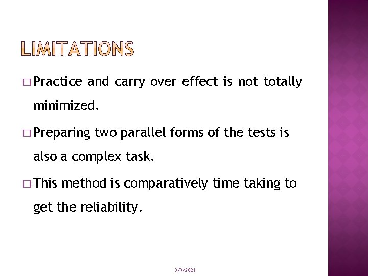 � Practice and carry over effect is not totally minimized. � Preparing two parallel