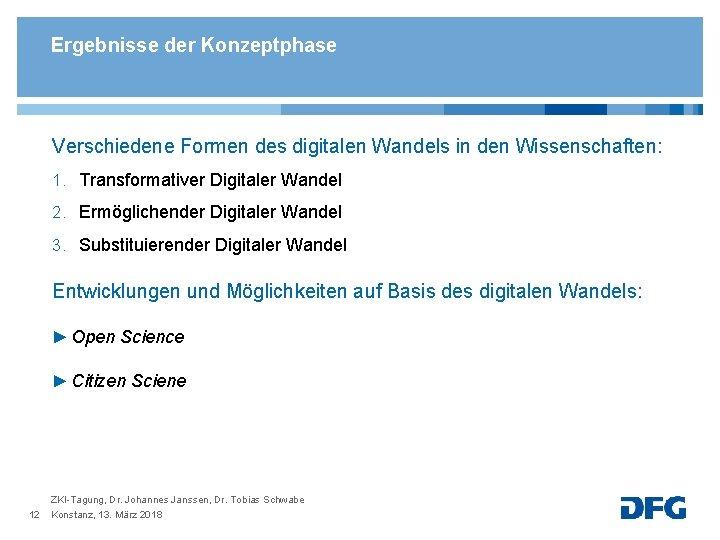 Ergebnisse der Konzeptphase Verschiedene Formen des digitalen Wandels in den Wissenschaften: 1. Transformativer Digitaler
