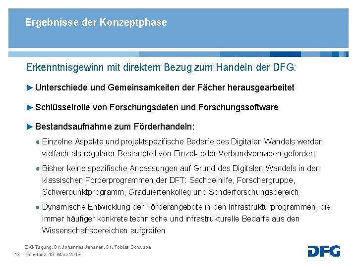 Ergebnisse der Konzeptphase Erkenntnisgewinn mit direktem Bezug zum Handeln der DFG: ► Unterschiede und