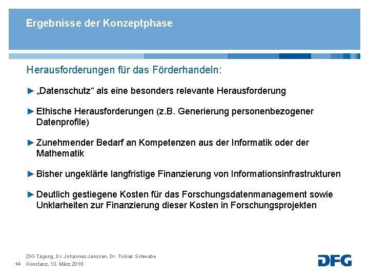 """Ergebnisse der Konzeptphase Herausforderungen für das Förderhandeln: ► """"Datenschutz"""" als eine besonders relevante Herausforderung"""