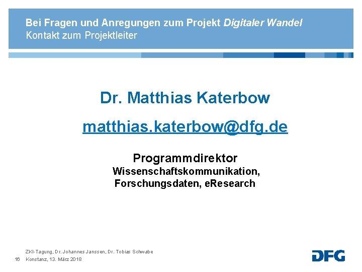 Bei Fragen und Anregungen zum Projekt Digitaler Wandel Kontakt zum Projektleiter Dr. Matthias Katerbow