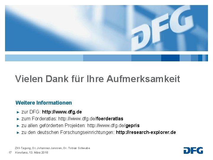 Vielen Dank für Ihre Aufmerksamkeit Weitere Informationen ► ► zur DFG: http: //www. dfg.