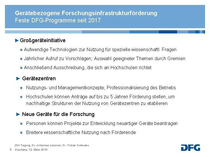Gerätebezogene Forschungsinfrastrukturförderung Feste DFG-Programme seit 2017 ► Großgeräteinitiative ● Aufwendige Technologien zur Nutzung für