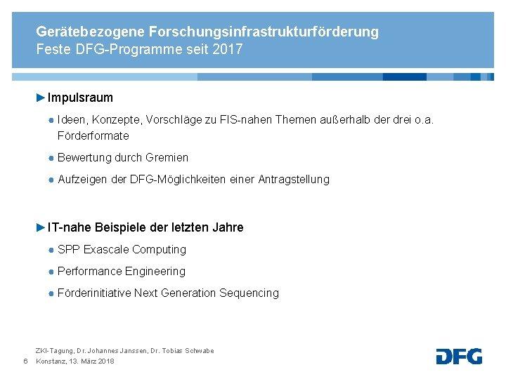 Gerätebezogene Forschungsinfrastrukturförderung Feste DFG-Programme seit 2017 ► Impulsraum ● Ideen, Konzepte, Vorschläge zu FIS-nahen