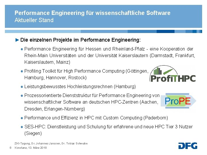 Performance Engineering für wissenschaftliche Software Aktueller Stand ► Die einzelnen Projekte im Performance Engineering:
