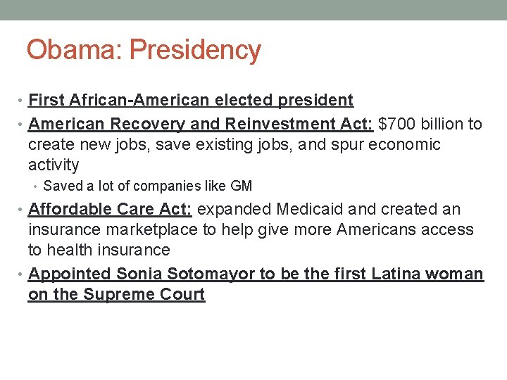Obama: Presidency • First African-American elected president • American Recovery and Reinvestment Act: $700