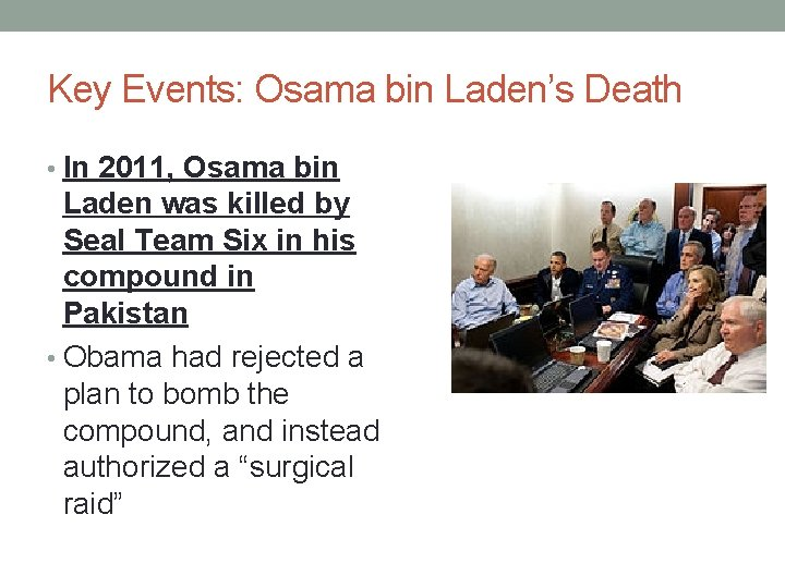 Key Events: Osama bin Laden's Death • In 2011, Osama bin Laden was killed