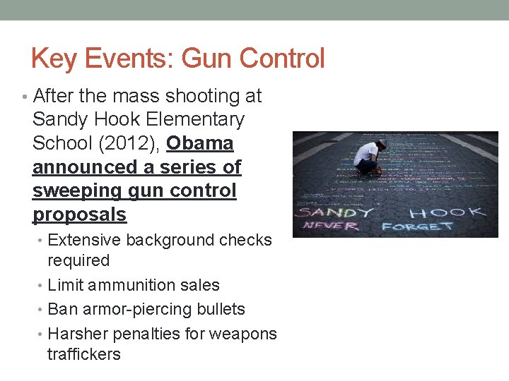 Key Events: Gun Control • After the mass shooting at Sandy Hook Elementary School