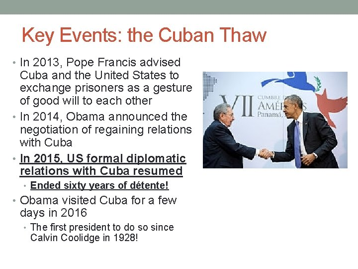 Key Events: the Cuban Thaw • In 2013, Pope Francis advised Cuba and the