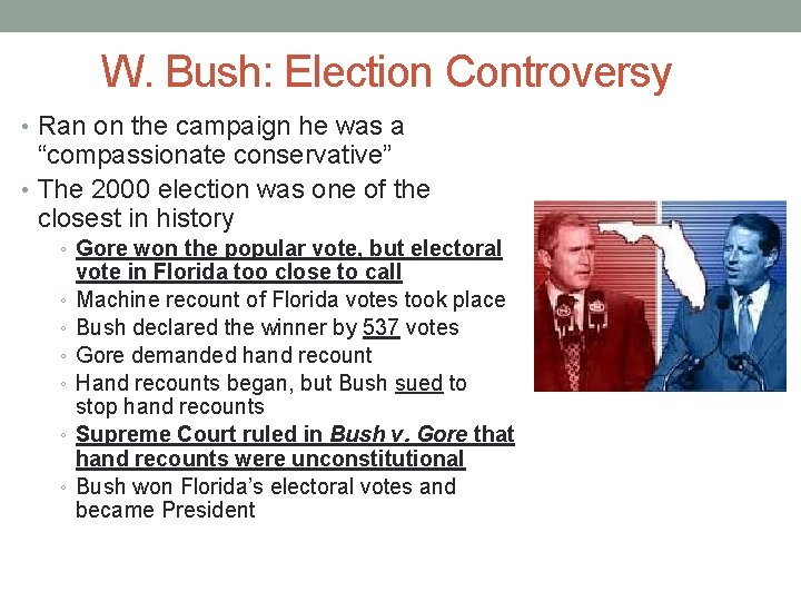 """W. Bush: Election Controversy • Ran on the campaign he was a """"compassionate conservative"""""""