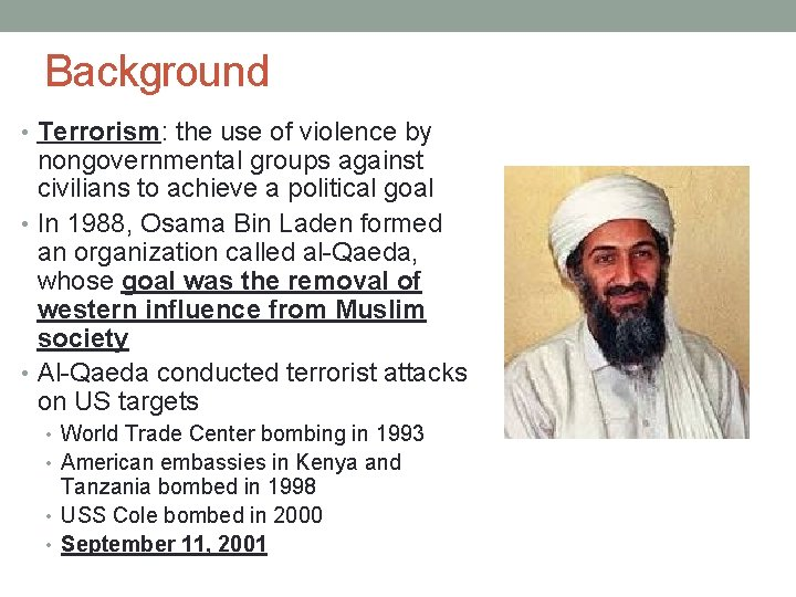 Background • Terrorism: the use of violence by nongovernmental groups against civilians to achieve