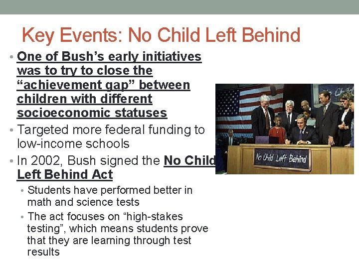 Key Events: No Child Left Behind • One of Bush's early initiatives was to