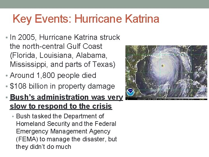 Key Events: Hurricane Katrina • In 2005, Hurricane Katrina struck the north-central Gulf Coast