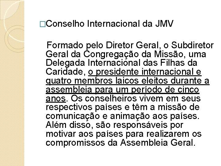 �Conselho Internacional da JMV Formado pelo Diretor Geral, o Subdiretor Geral da Congregação da