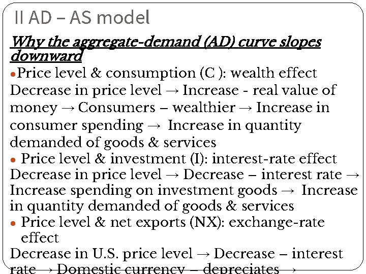 II AD – AS model Why the aggregate-demand (AD) curve slopes downward ●Price level