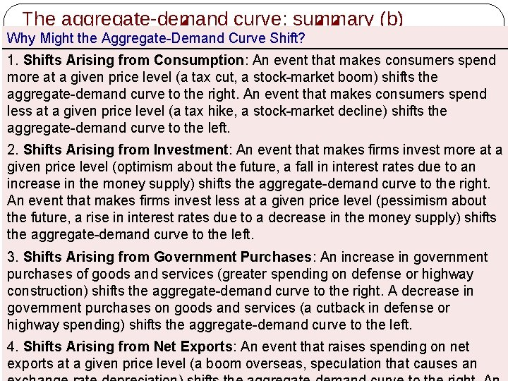 The aggregate-demand curve: summary (b) Why Might the Aggregate-Demand Curve Shift? 1. Shifts Arising
