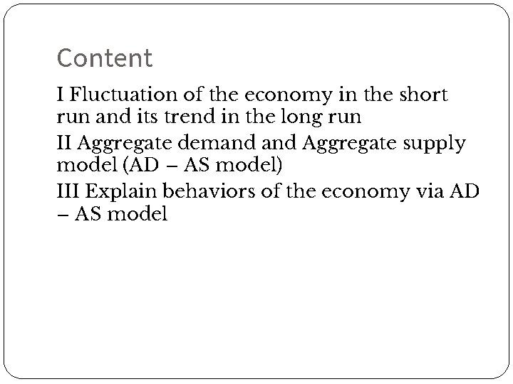 Content I Fluctuation of the economy in the short run and its trend in