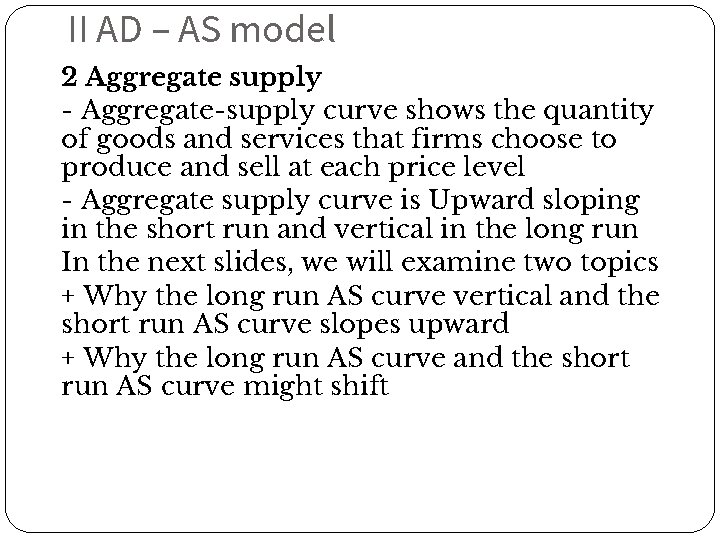 II AD – AS model 2 Aggregate supply - Aggregate-supply curve shows the quantity