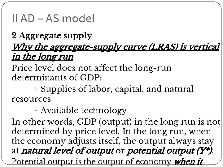 II AD – AS model 2 Aggregate supply Why the aggregate-supply curve (LRAS) is