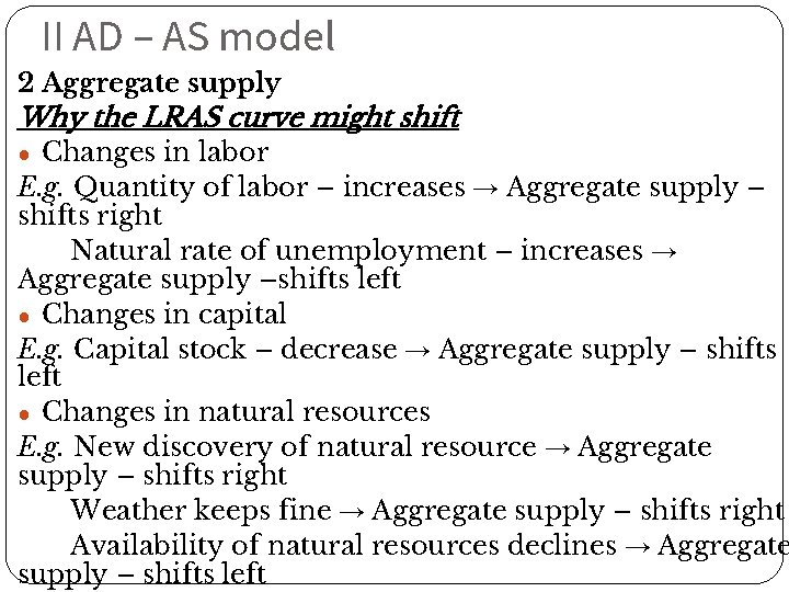 II AD – AS model 2 Aggregate supply Why the LRAS curve might shift