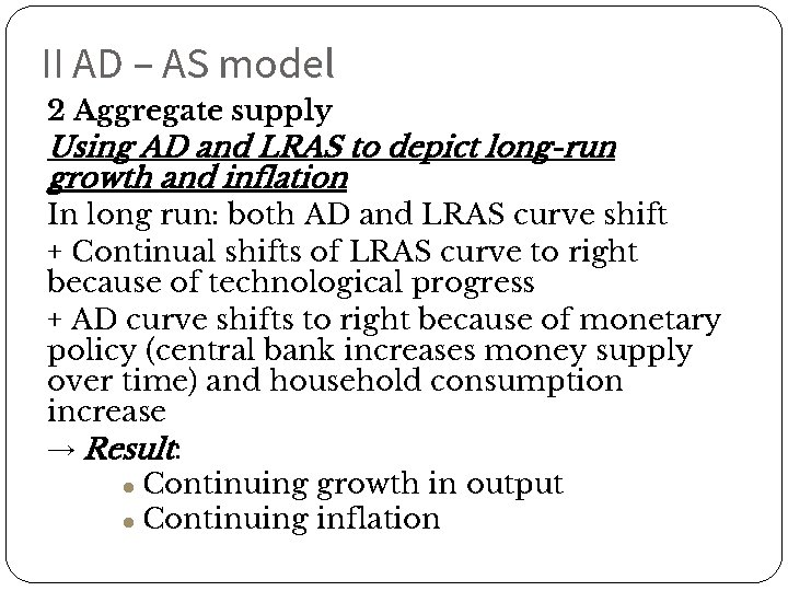 II AD – AS model 2 Aggregate supply Using AD and LRAS to depict
