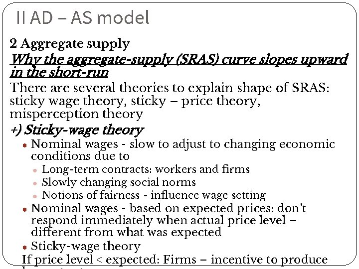 II AD – AS model 2 Aggregate supply Why the aggregate-supply (SRAS) curve slopes