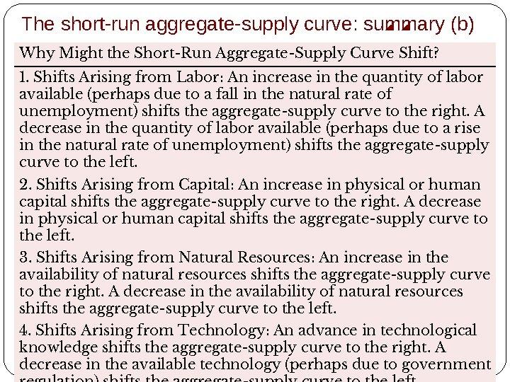 The short-run aggregate-supply curve: summary (b) Why Might the Short-Run Aggregate-Supply Curve Shift? 1.