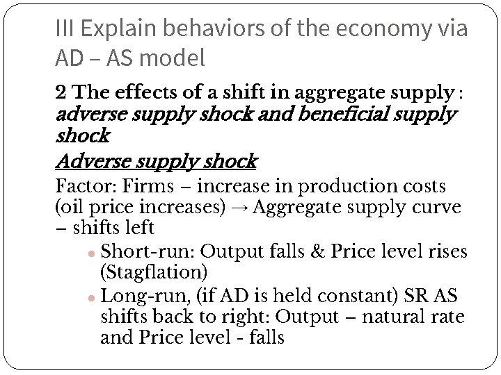 III Explain behaviors of the economy via AD – AS model 2 The effects