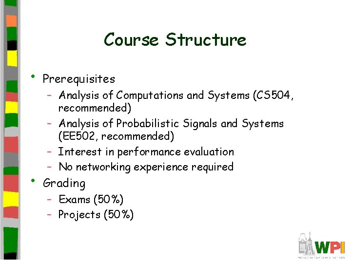 Course Structure • Prerequisites • Grading – Analysis of Computations and Systems (CS 504,