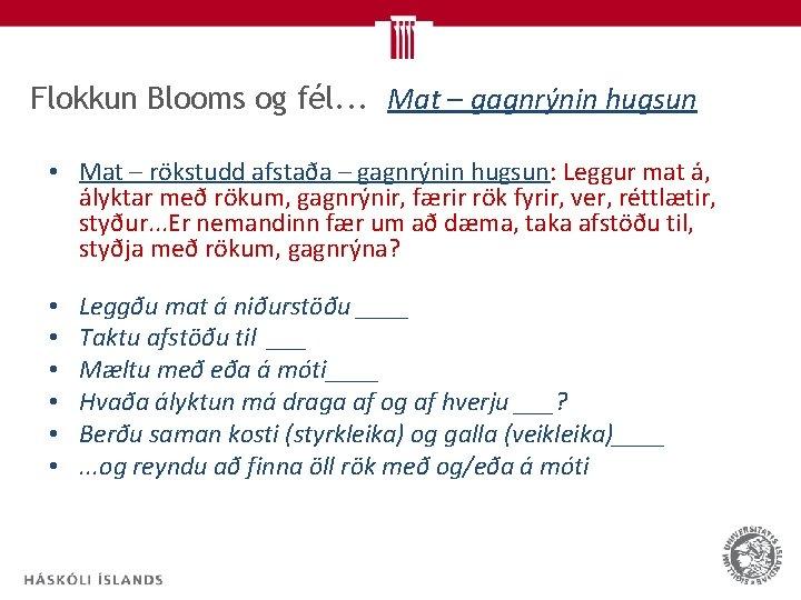 Flokkun Blooms og fél. . . Mat – gagnrýnin hugsun • Mat – rökstudd