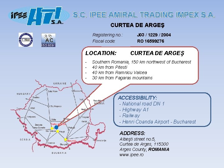 S. C. IPEE AMIRAL TRADING IMPEX S. A. CURTEA DE ARGEŞ Registering no. :