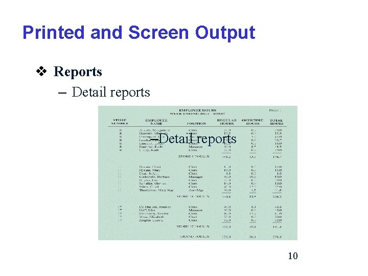 Printed and Screen Output v Reports – Detail reports –Detail reports 10