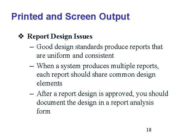 Printed and Screen Output v Report Design Issues – Good design standards produce reports