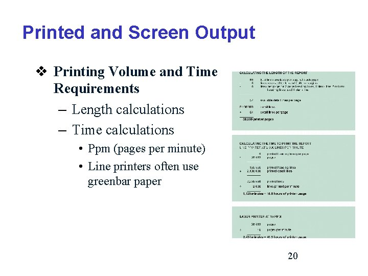 Printed and Screen Output v Printing Volume and Time Requirements – Length calculations –
