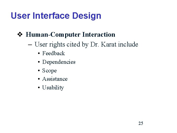 User Interface Design v Human-Computer Interaction – User rights cited by Dr. Karat include