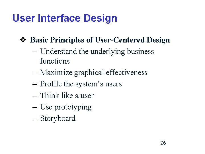 User Interface Design v Basic Principles of User-Centered Design – Understand the underlying business