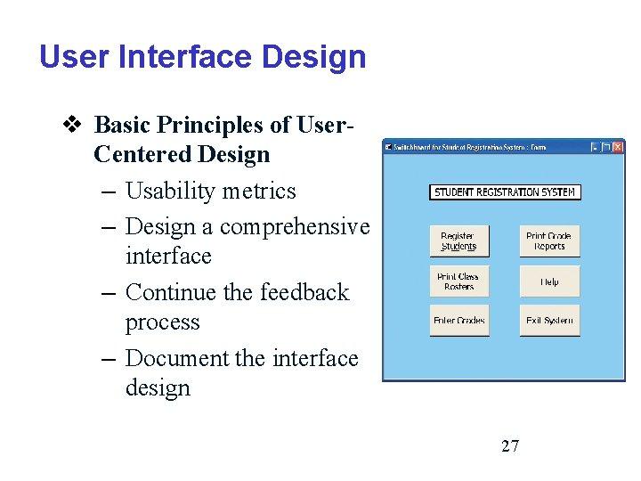 User Interface Design v Basic Principles of User. Centered Design – Usability metrics –