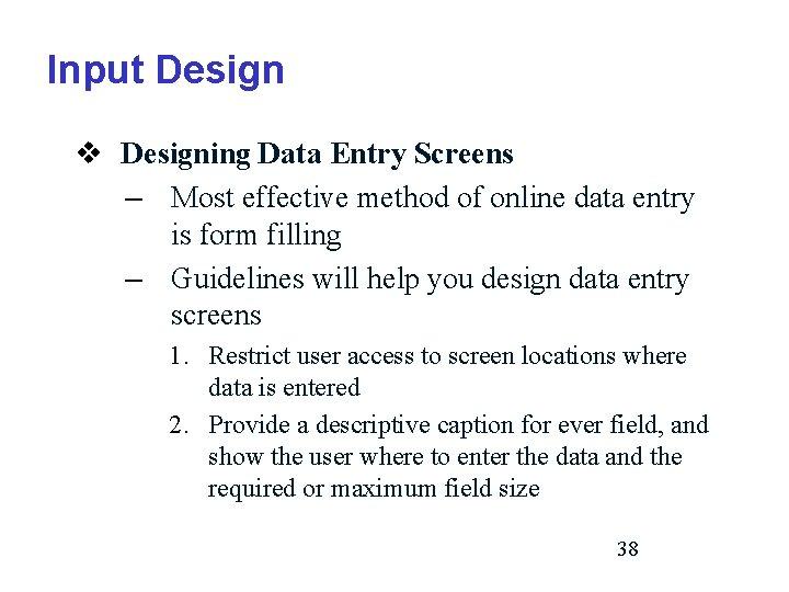 Input Design v Designing Data Entry Screens – Most effective method of online data