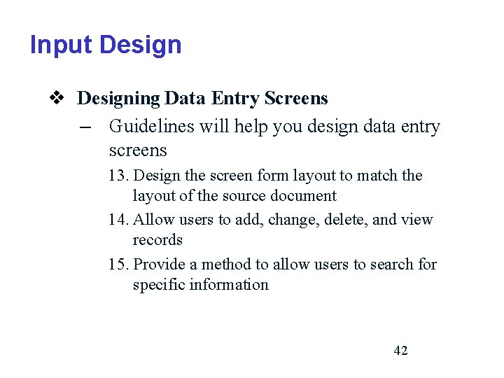 Input Design v Designing Data Entry Screens – Guidelines will help you design data