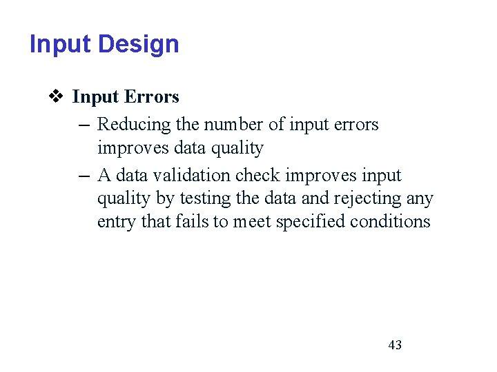 Input Design v Input Errors – Reducing the number of input errors improves data