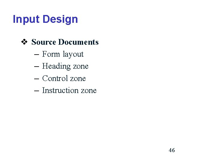 Input Design v Source Documents – Form layout – Heading zone – Control zone
