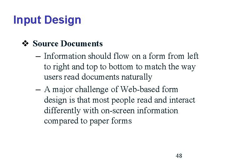 Input Design v Source Documents – Information should flow on a form from left