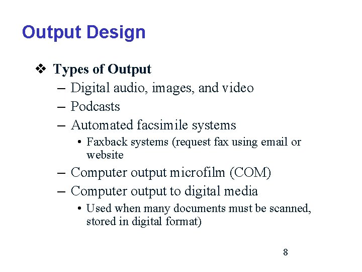 Output Design v Types of Output – Digital audio, images, and video – Podcasts
