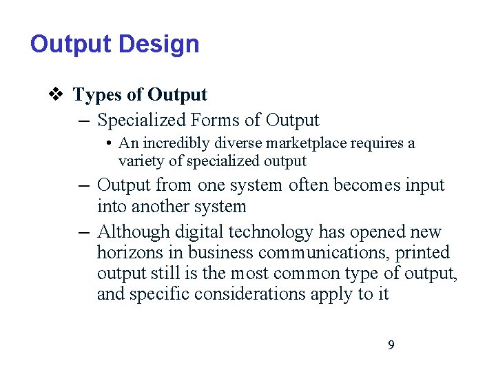 Output Design v Types of Output – Specialized Forms of Output • An incredibly