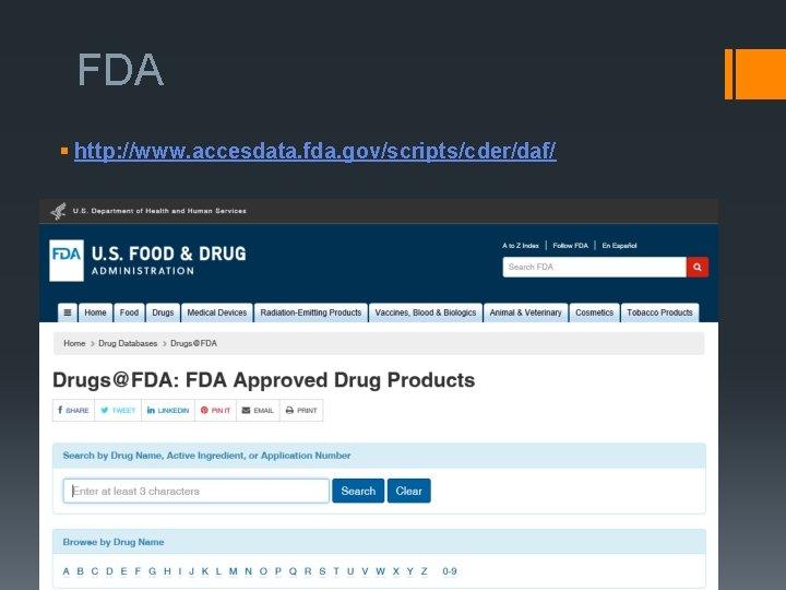 FDA § http: //www. accesdata. fda. gov/scripts/cder/daf/