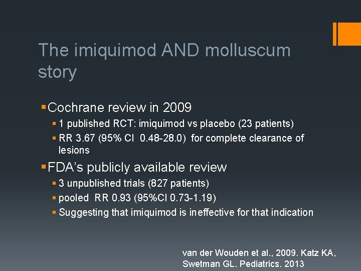 The imiquimod AND molluscum story § Cochrane review in 2009 § 1 published RCT: