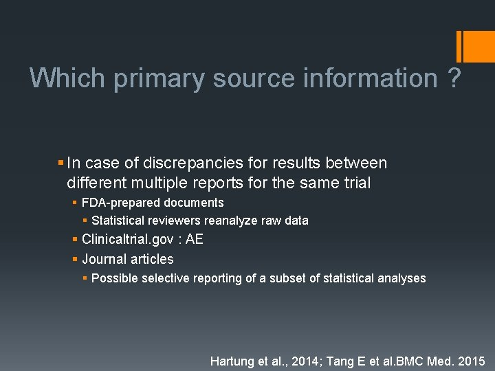Which primary source information ? § In case of discrepancies for results between different