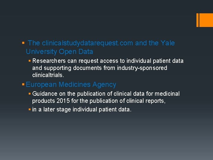 § The clinicalstudydatarequest. com and the Yale University Open Data § Researchers can request