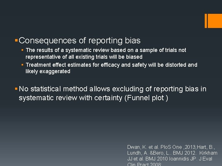 § Consequences of reporting bias § The results of a systematic review based on