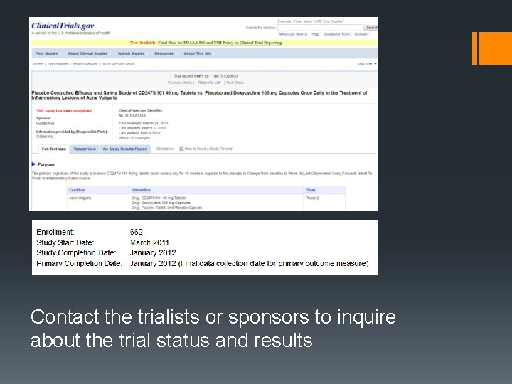One example: Contact the trialists or sponsors to inquire about the trial status and